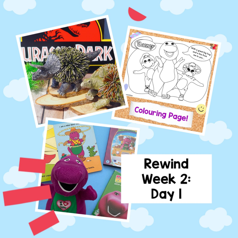 Rewind Week 2 – Day 1 (Koosh Balls and Barney)