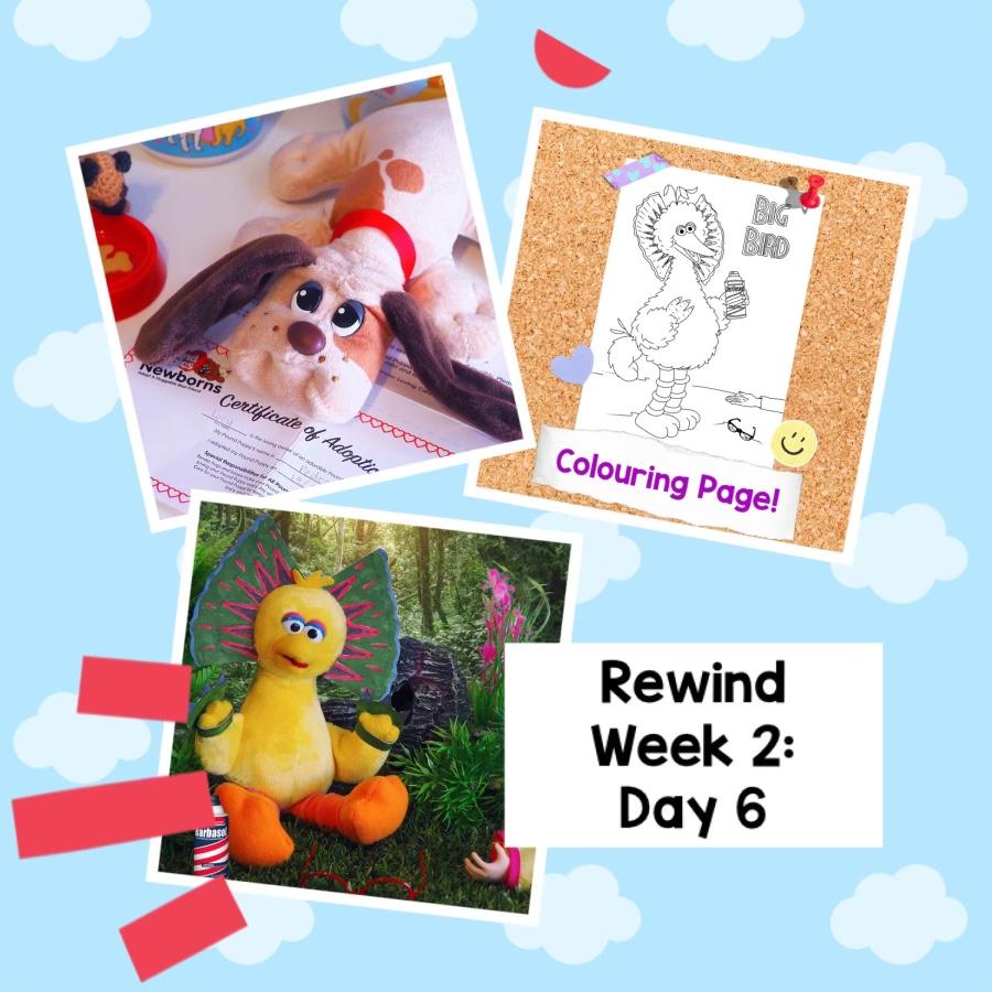 Rewind Week 2 – Day 6 (Pound Puppies and Sesame Street)