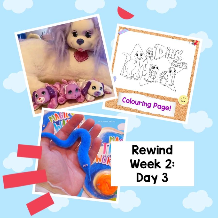Rewind Week 2 – Day 3 (Puppy Surprise, Dink, Magic Worms)